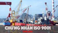 Chứng nhận ISO 9001-2015 cho lĩnh vực đóng dàu, sữa chữa, hàng hải