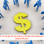 Quy định về việc góp vốn vào công ty, cơ cấu góp vốn trong doanh nghiệp
