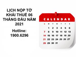 Lịch nộp tờ khai thuế 06 tháng đầu năm 2021