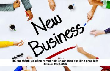 Thủ tục thành lập công ty mới nhất chuẩn theo quy định pháp luật