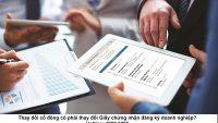 Thay đổi cổ đông có phải thay đổi Giấy chứng nhận đăng ký doanh nghiệp?