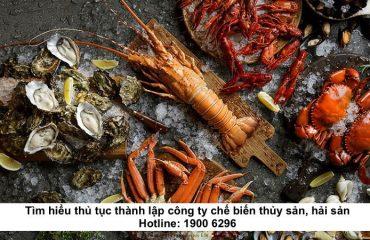 Tìm hiểu thủ tục thành lập công ty chế biến thủy sản, hải sản