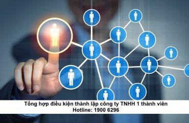 Tổng hợp điều kiện thành lập công ty TNHH 1 thành viên