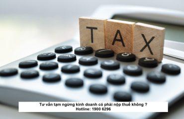 Tư vấn tạm ngừng kinh doanh có phải nộp thuế không ?