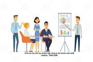 Chia sẻ các thủ tục thành lập công ty tài chính mới nhất