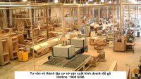 Tư vấn về thành lập cơ sở sản xuất kinh doanh đồ gỗ