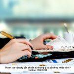 Thành lập công ty cần chuẩn bị những gì và cần bao nhiêu vốn ?