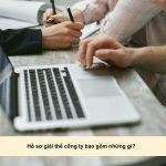 Hồ sơ giải thể công ty bao gồm những gì?